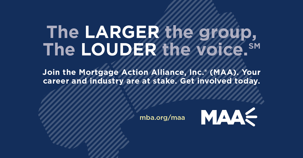 Mortgage Action Alliance - Join the MAA! Your career and industry are at stake. Get involved today.