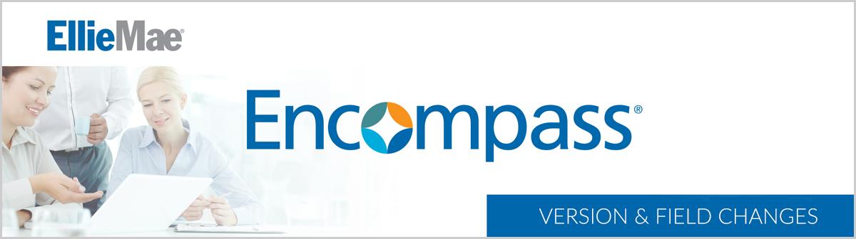 Encompass Version & Field Changes